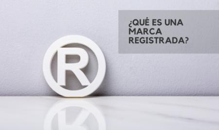 ¿Qué es una marca registrada y cómo se consigue?
