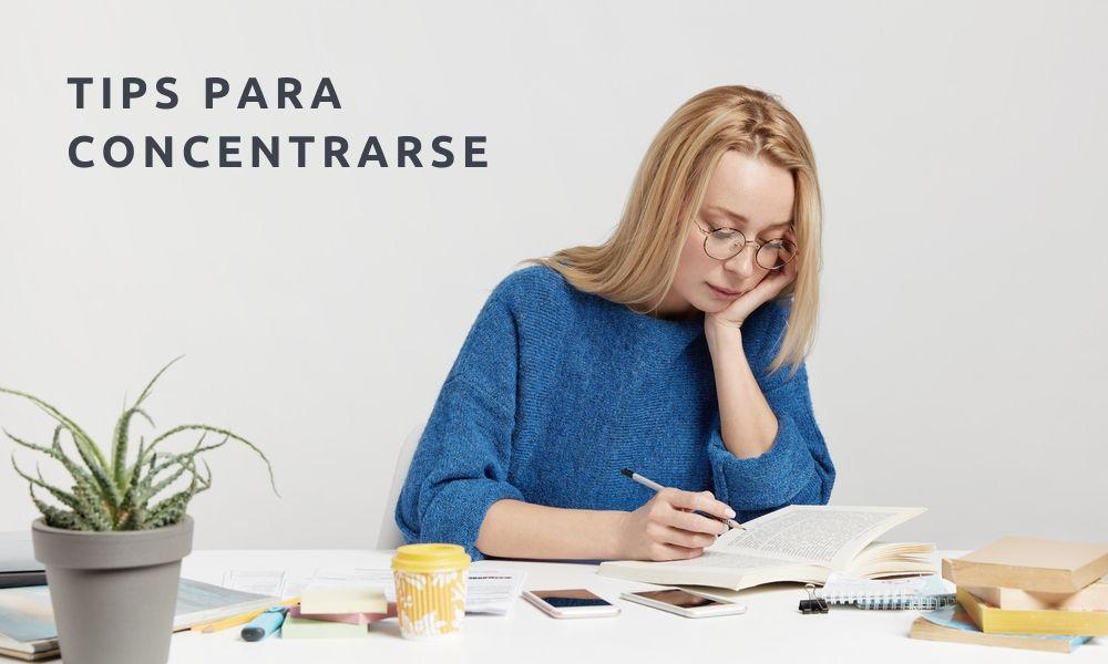 Tips para concentrarse para estudiar o trabajar