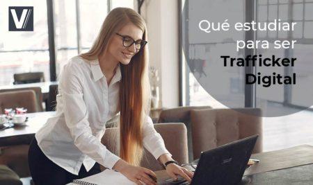 El perfil profesional del Trafficker Digital