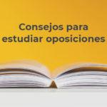 Consejos para estudiar oposiciones