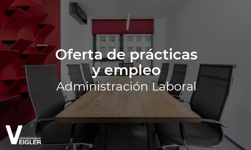 Oferta de prácticas y empleo: Administración Laboral